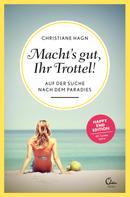 Christiane Hagn: Macht's gut, Ihr Trottel! ★★★★