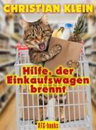 Christian Klein: Hilfe, der Einkaufswagen brennt! ★★★★