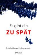 Heinz Böhm: Es gibt ein Zuspät