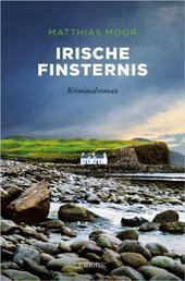 Irische Finsternis - Kriminalroman