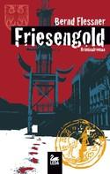 Bernd Flessner: Friesengold: Ostfrieslandkrimi ★★★★