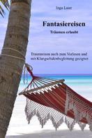Inga Laier: Fantasiereisen - Träumen erlaubt