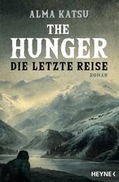 The Hunger - Die letzte Reise - Roman