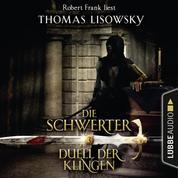 Duell der Klingen - Die Schwerter - Die High-Fantasy-Reihe 3 (Ungekürzt)