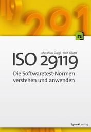 ISO 29119 - Die Softwaretest-Normen verstehen und anwenden