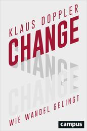 Change - Wie Wandel gelingt