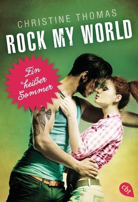Rock My World - Ein heißer Sommer