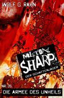 Wolf G. Rahn: Milton Sharp #16: Die Armee des Unheils