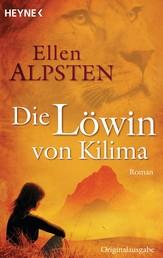 Die Löwin von Kilima - Roman