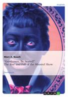 """Marc A. Bauch: """"Gentlemen, Be Seated!"""" The Rise and Fall of the Minstrel Show"""