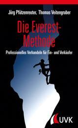 Die Everest-Methode - Professionelles Verhandeln für Ein- und Verkäufer