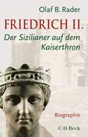 Olaf B. Rader: Friedrich II.