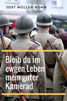 Jost Müller-Bohn: Bleib du im ewgen Leben mein guter Kamerad - Band II ★★★