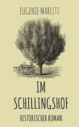 Im Schillingshof - Historischer Roman