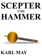 Karl May: Scepter und Hammer