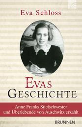 Evas Geschichte - Anne Franks Stiefschwester und Überlebende von Auschwitz erzählt