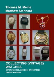 Collecting (Vintage) Watches - Wristwatches, antique- and vintage pocket watches