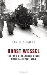 Horst Wessel - Tod und Verklärung eines Nationalsozialisten