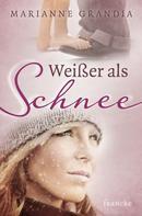 Marianne Grandia: Weißer als Schnee ★★★★