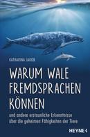 Katharina Jakob: Warum Wale Fremdsprachen können ★★★★★