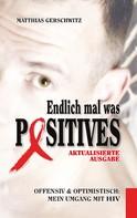 Matthias Gerschwitz: Endlich mal was Positives (2018)