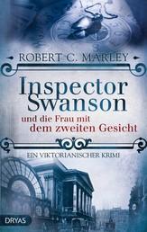 Inspector Swanson und die Frau mit dem zweiten Gesicht - Ein viktorianischer Krimi