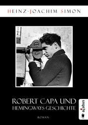 Robert Capa und Hemingways Geschichte - Roman