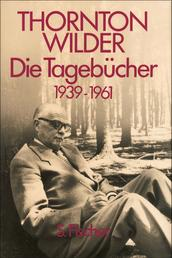 Die Tagebücher 1939-1961