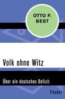 Otto F. Best: Volk ohne Witz