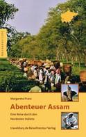 Margarete Franz: Abenteuer Assam ★★★★★