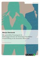 Mariya Chernoruk: Die gesetzliche Frauenquote in Führungspositionen als Instrument beruflicher Gleichstellung in der deutschen Wirtschaft
