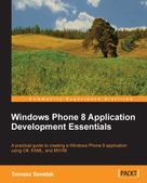 Tomasz Szostak: Windows Phone 8 Application Development Essentials