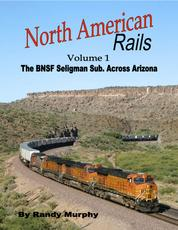 North American Rails: Volume 1 - The BNSF Seligman Subdivision Across Arizona