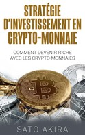 Sato Akira: Stratégie d'Investissement en Crypto-monnaie