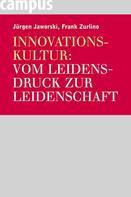 Jürgen Jaworski: Innovationskultur: Vom Leidensdruck zur Leidenschaft ★★★