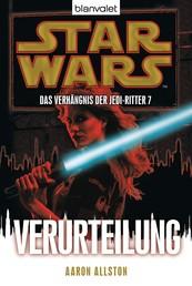 Star Wars. Das Verhängnis der Jedi-Ritter 7. Verurteilung