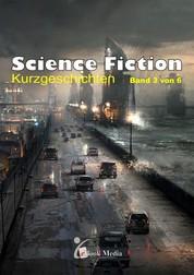 Science Fiction Kurzgeschichten - Band 3/6 - Band 3 von 6