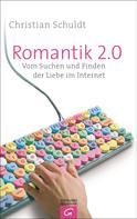 Christian Schuldt: Romantik 2.0 ★★
