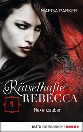 Rätselhafte Rebecca 01 - Hexenzauber