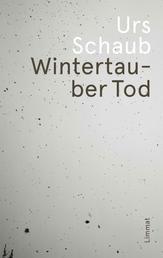 Wintertauber Tod - Ein Tanner-Kriminalroman
