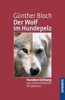 Günther Bloch: Der Wolf im Hundepelz