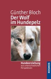 Der Wolf im Hundepelz - Hundeerziehung aus unterschiedlichen Perspektiven