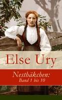 Else Ury: Nesthäkchen: Band 1 bis 10 ★★★★★