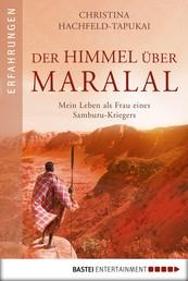 Der Himmel über Maralal - Mein Leben als Frau eines Samburu-Kriegers