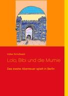 Volker Schoßwald: Lolo, Bibi und die Mumie