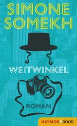 Weitwinkel - Roman