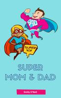 Emily O'Neil: Super Mom & Dad ★★★★★