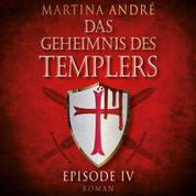 Gefährliche Versuchung - Das Geheimnis des Templers, Episode 4 (Ungekürzt)