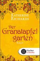 Katherine Richards: Der Granatapfelgarten ★★★★