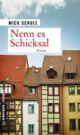 Mick Schulz: Nenn es Schicksal ★★★